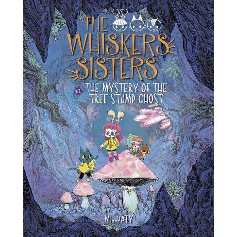 The Mystery of the Tree Stump Ghost - (Whiskers Sisters) by  Paty (Hardcover) - image 1 of 1