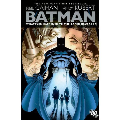 Batman: Whatever Happened to the Caped Crusader? - by  Neil Gaiman (Paperback) - image 1 of 1
