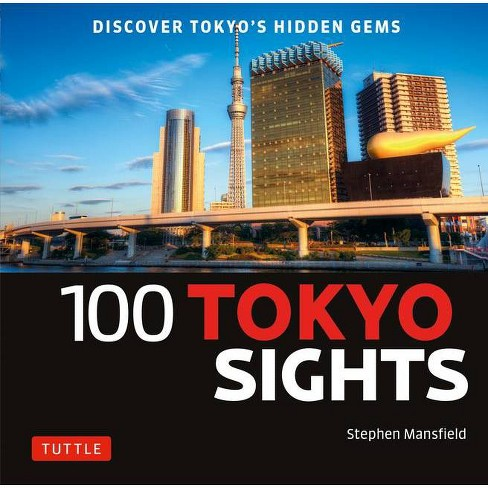 100 Tokyo Sights - by  Stephen Mansfield (Paperback) - image 1 of 1
