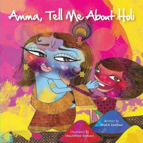Amma Tell Me about Holi! - by  Bhakti Mathur (Paperback) - image 1 of 1