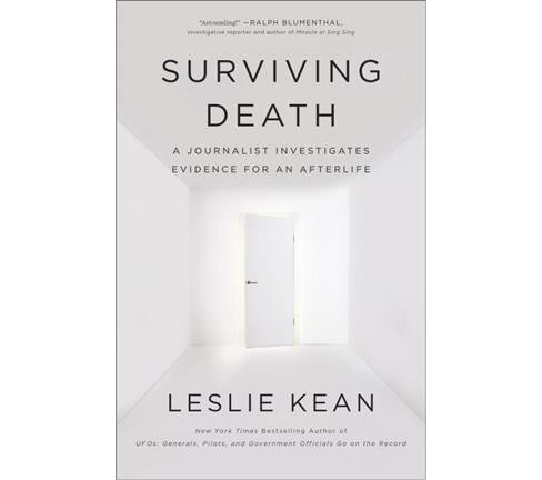 Surviving Death : A Journalist Investigates Evidence for an Afterlife - Reprint by Leslie Kean - image 1 of 1