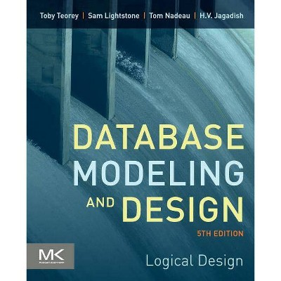 Database Modeling and Design - (Morgan Kaufmann Series in Data Management Systems) 5th Edition (Paperback)