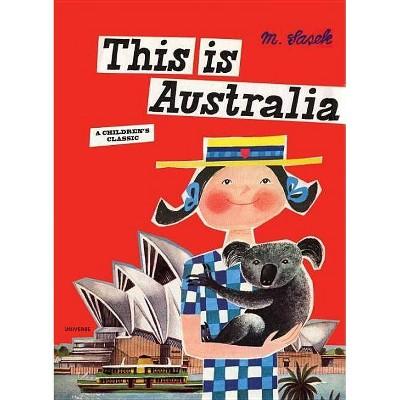 This Is Australia - (Artists Monographs) by  Miroslav Sasek (Hardcover)