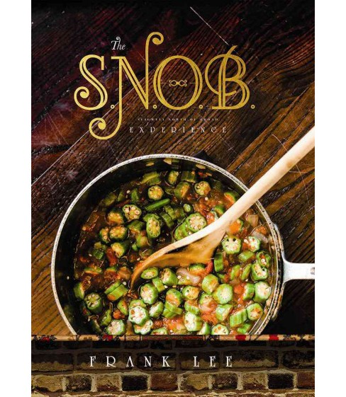 S.N.O.B. Experience : Slightly North of Broad (Hardcover) (Frank Lee) - image 1 of 1