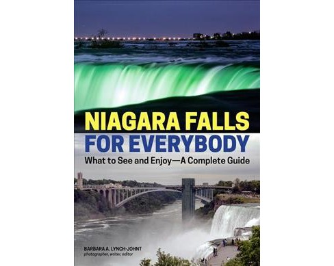 Niagara Falls for Everybody : What to See and Enjoy - A Complete Guide -  (Paperback) - image 1 of 1