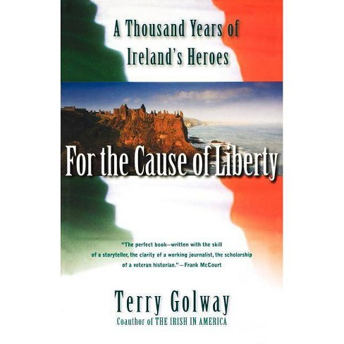 For the Cause of Liberty - by  Terry Golway (Paperback) - image 1 of 1