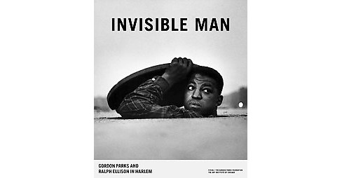 Invisible Man : Gordon Parks and Ralph Ellison in Harlem (Hardcover) (Michal Raz-russo) - image 1 of 1