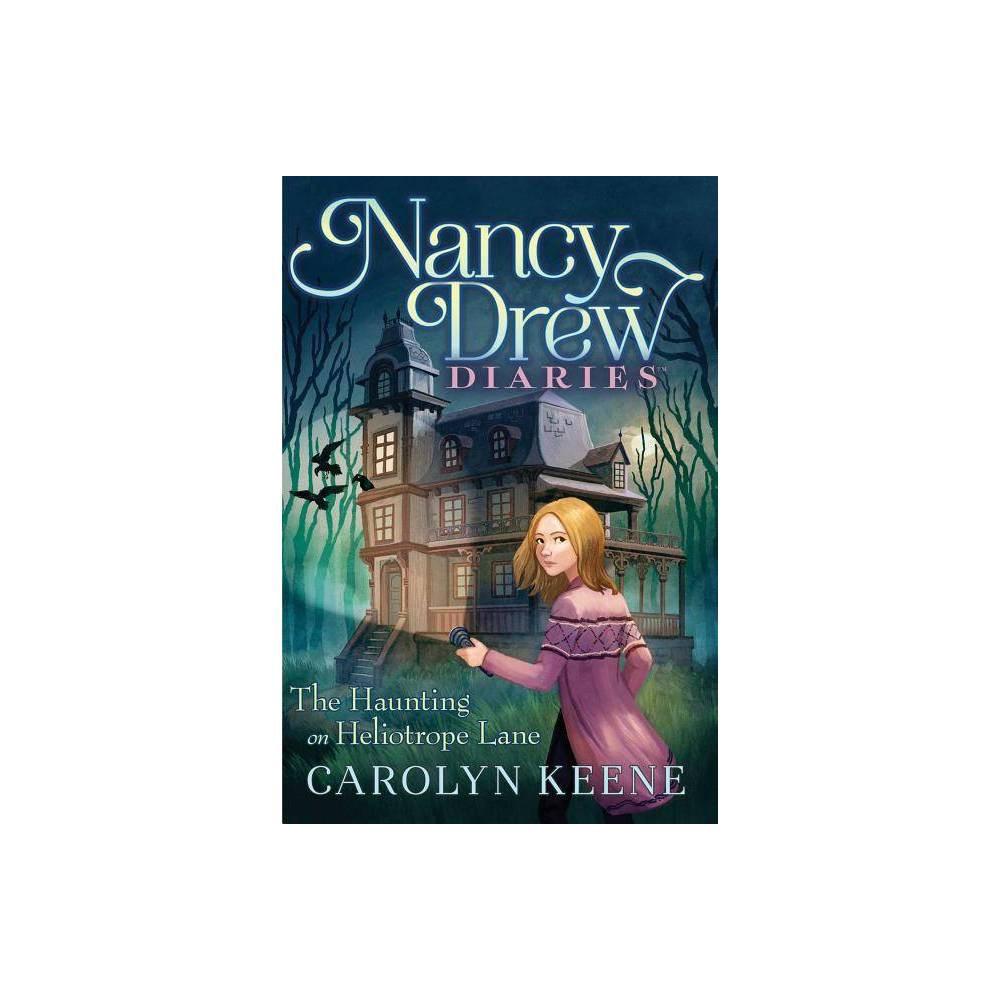 The Haunting On Heliotrope Lane Volume 16 Nancy Drew Diaries By Carolyn Keene Paperback