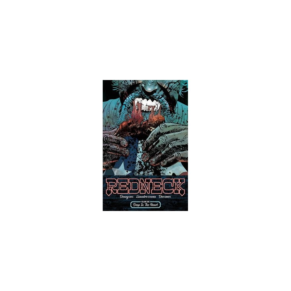 Redneck 1 : Deep in the Heart - (Redneck) by Donny Cates (Paperback)