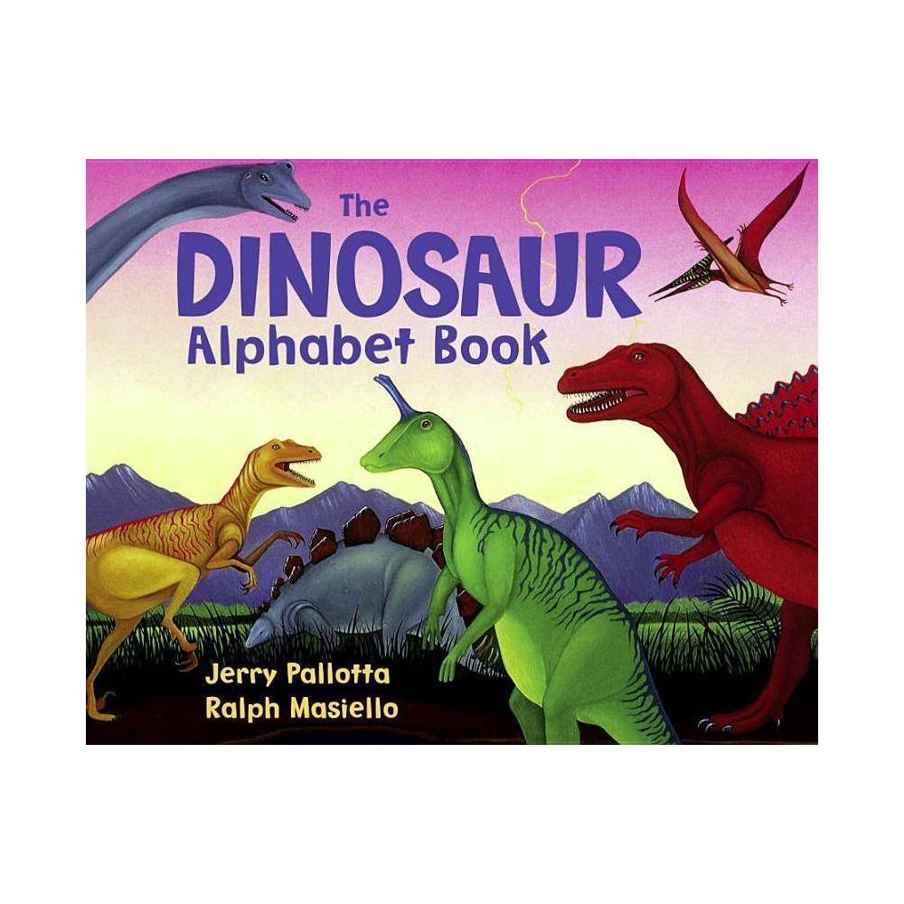 The Dinosaur Alphabet Book Jerry Pallotta S Alphabet Books By Jerry Pallotta Paperback