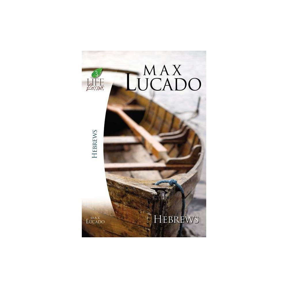 Lucado Study Guide Inspirational Bible Study Life Lessons With Max Lucado By Max Lucado Paperback