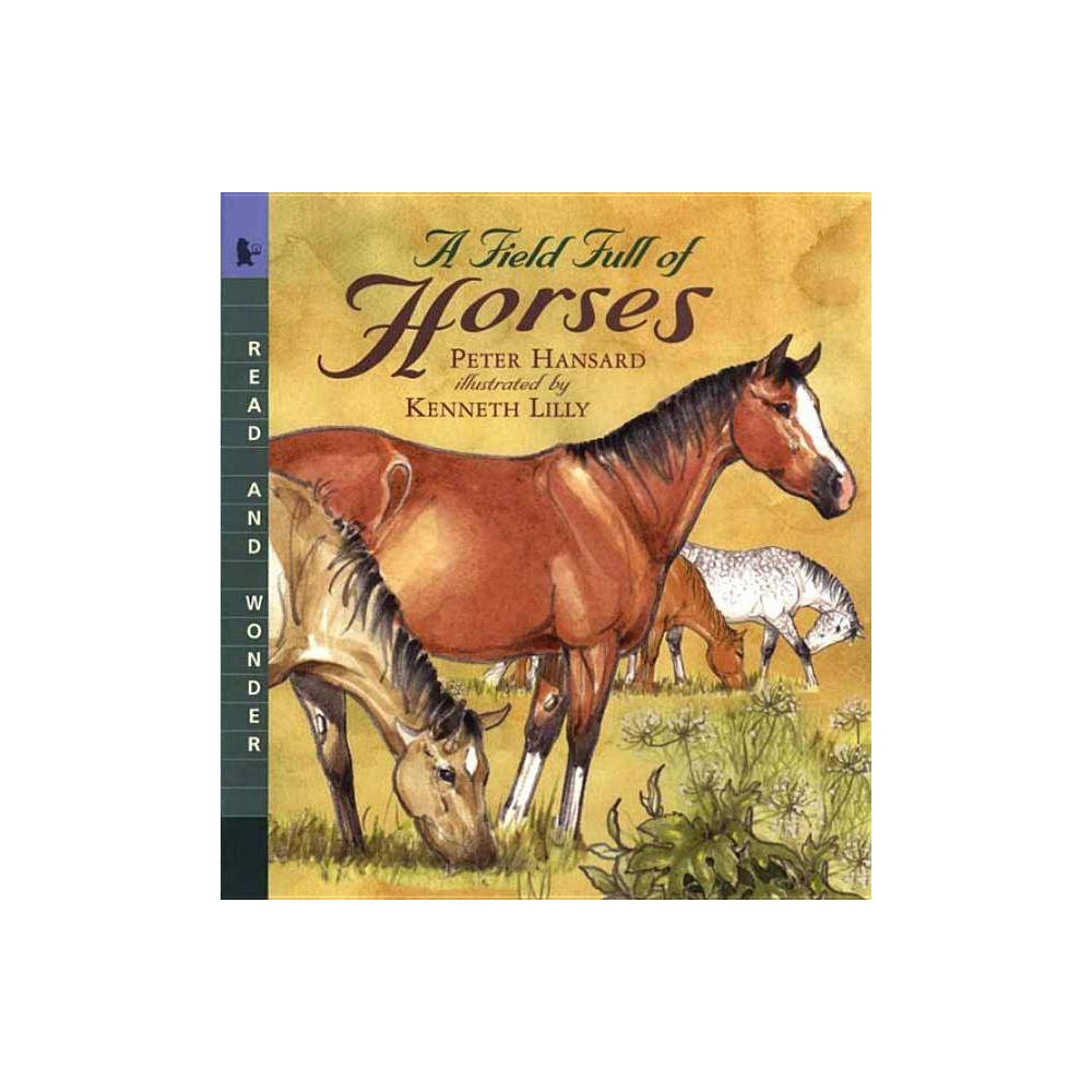 A Field Full Of Horses Read And Wonder 2nd Edition By Peter Hansard Paperback