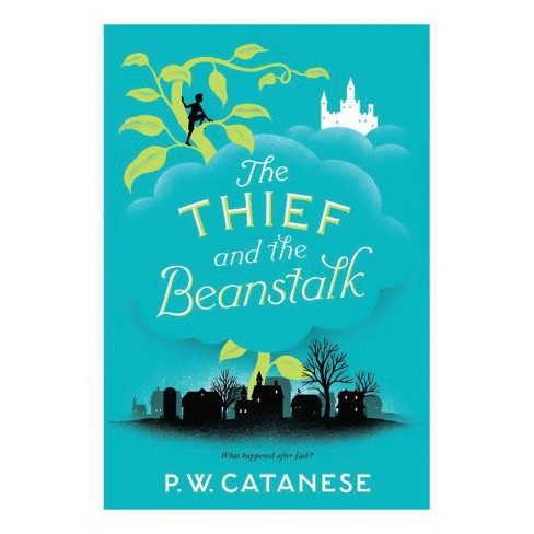 Thief and the Beanstalk -  Reissue (Further Tales Adventures) by P. W. Catanese (Paperback) - image 1 of 1
