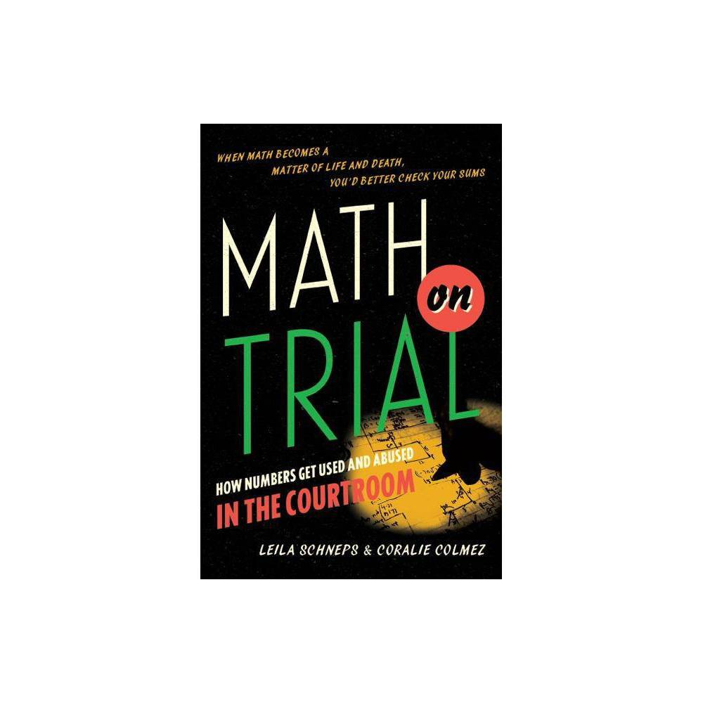 Math On Trial By Leila Schneps Coralie Colmez Hardcover