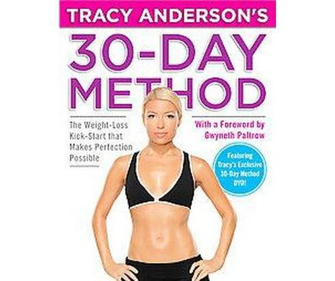 Tracy Anderson's 30-Day Method : The Weight-Loss Kick-Start That Makes Perfection Possible (Hardcover) - image 1 of 1