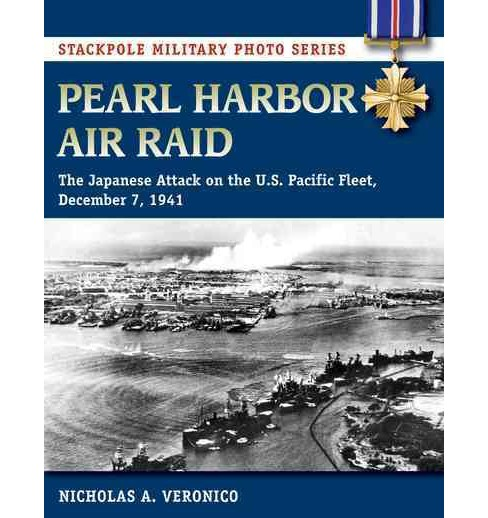 Pearl Harbor Air Raid : The Japanese Attack on the U.S. Pacific Fleet, December 7, 1941 (Paperback) - image 1 of 1