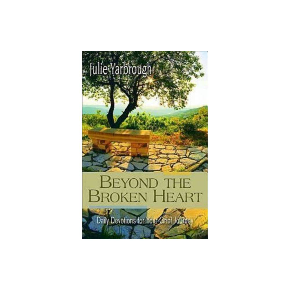 Beyond The Broken Heart Daily Devotions For Your Grief Journey Paperback
