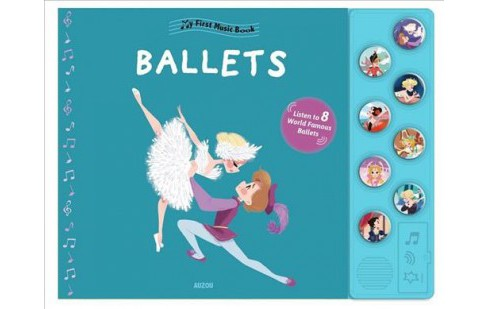 My First Ballet -  (First Music Book) by Natacha Godeau (Hardcover) - image 1 of 1