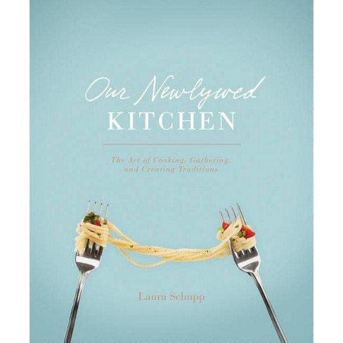 Our Newlywed Kitchen - by  Laura Schupp (Hardcover) - image 1 of 1