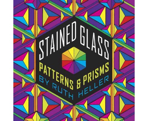 Stained Glass : Patterns & Prisms (Paperback) - image 1 of 1
