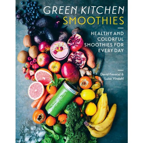 Green Kitchen Smoothies Healthy And Colorful Smoothies For Every