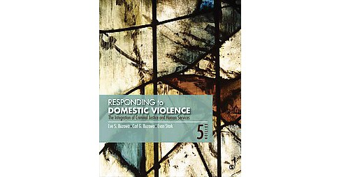 Responding to Domestic Violence : The Integration of Criminal Justice and Human Services (Paperback) - image 1 of 1