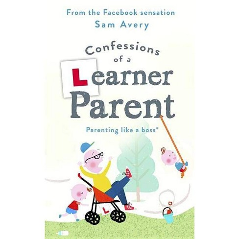 Confessions of a Learner Parent - by  Sam Avery (Hardcover) - image 1 of 1