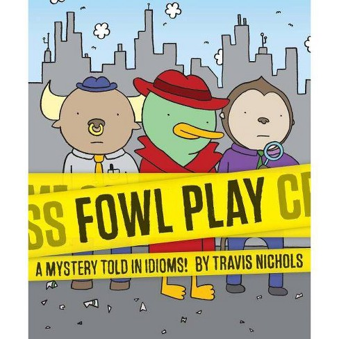Fowl Play - by  Travis Nichols (Paperback) - image 1 of 1