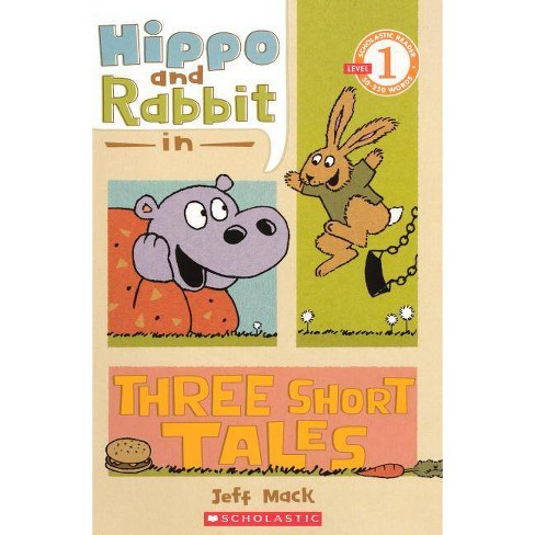 Hippo & Rabbit in Three Short Tales - (Scholastic Reader: Level 1) by  Jeff Mack (Hardcover) - image 1 of 1