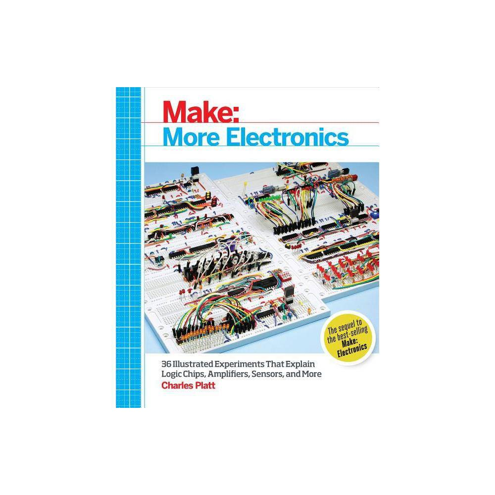 Make: More Electronics - by Charles Platt (Paperback) Want to learn even more about electronics in a fun, hands-on way? If you finished the projects in Make: Electronics, or if you're already familiar with the material in that book, you're ready for Make: More Electronics. Right away, you'll start working on real projects, and you'll explore all the key components and essential principles through the book's collection of experiments. You'll build the circuits first, then learn the theory behind them! This book picks up where Make: Electronics left off: you'll work with components like comparators, light sensors, higher-level logic chips, multiplexers, shift registers, encoders, decoders, and magnetic sensors. You'll also learn about topics like audio amplification, randomicity, as well as positive and negative feedback. With step-by-step instructions, and hundreds of color photographs and illustrations, this book will help you use -- and understand -- intermediate to advanced electronics concepts and techniques.