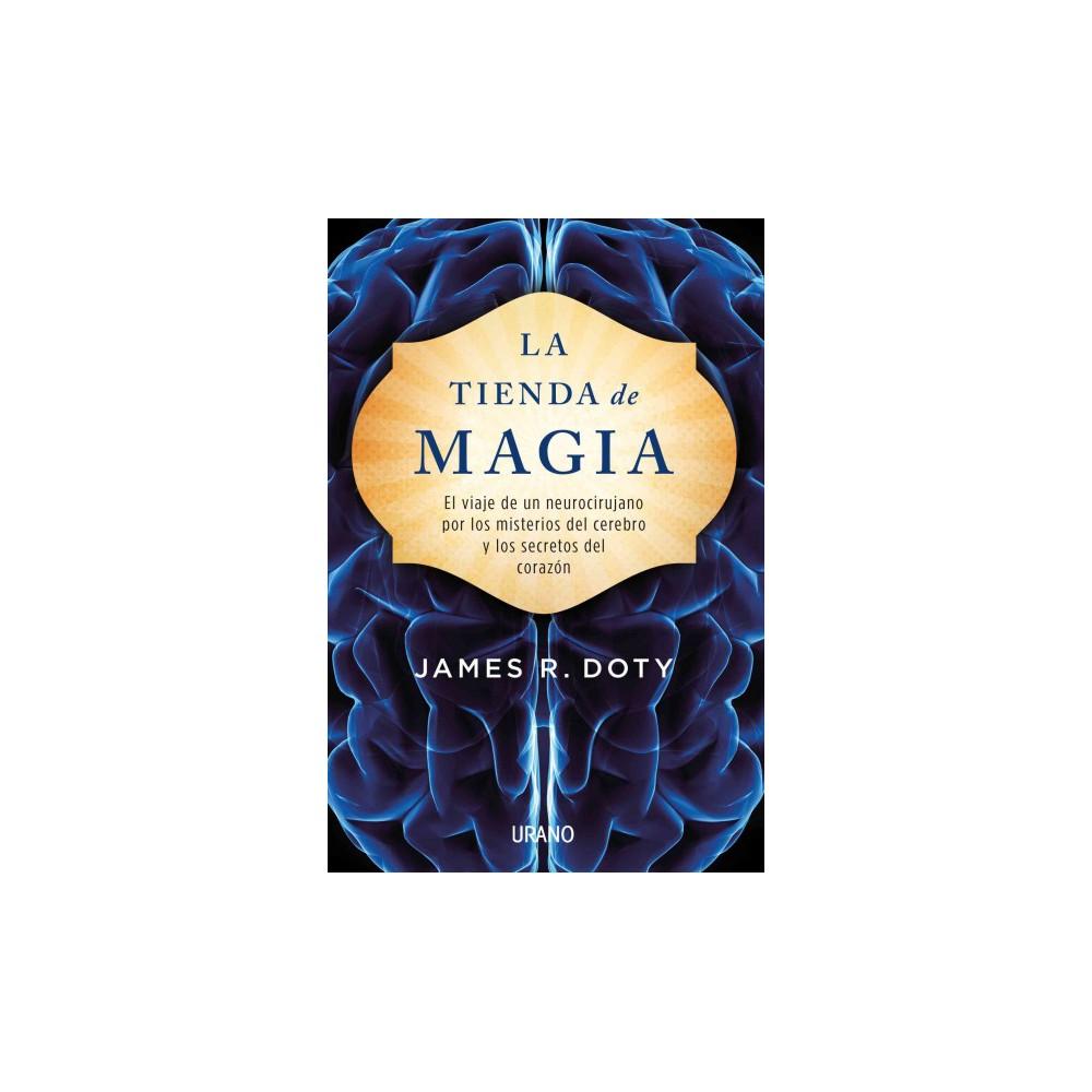 La tienda de magia / Into the Magic Shop : El viaje de un neurocirujano por los misterios del cerebro y