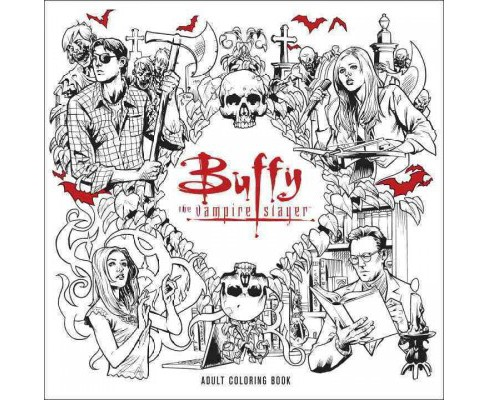 Buffy The Vampire Slayer Adult Coloring Book Paperback Target