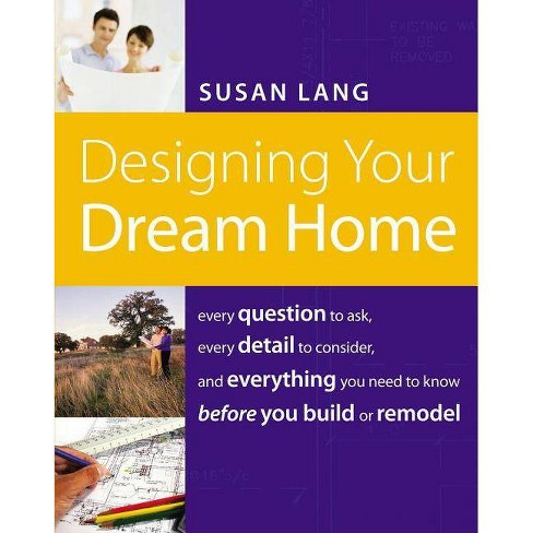 Designing Your Dream Home - by  Susan Lang (Paperback) - image 1 of 1