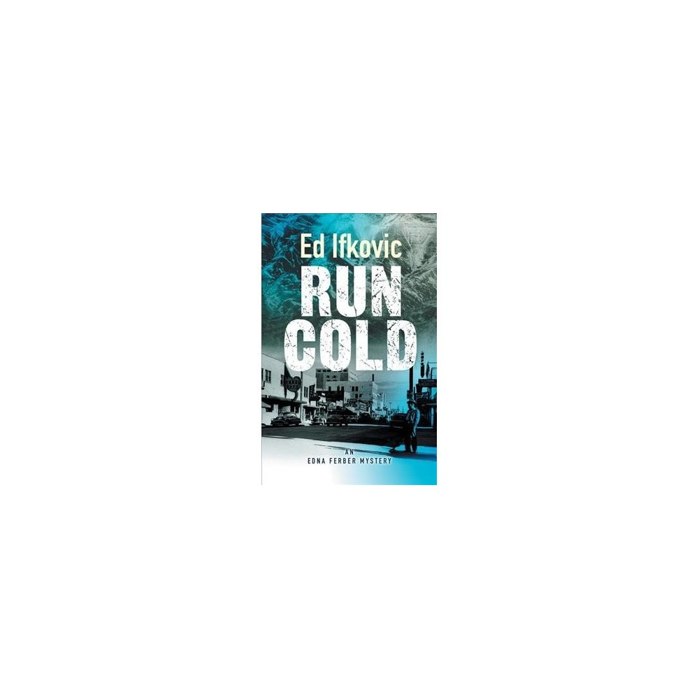 Run Cold - Lrg (Edna Ferber Mystery: Large Print) by Ed Ifkovic (Paperback)