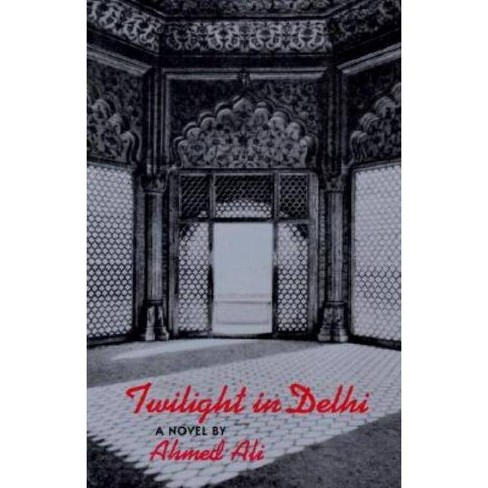 Twilight in Delhi - (New Directions Paperbook) by  Ahmed Ali (Paperback) - image 1 of 1