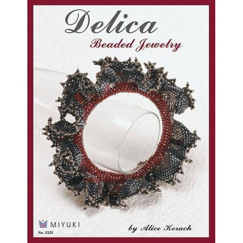 Delica Beaded Jewelry - by  Alice Korach (Paperback) - image 1 of 1