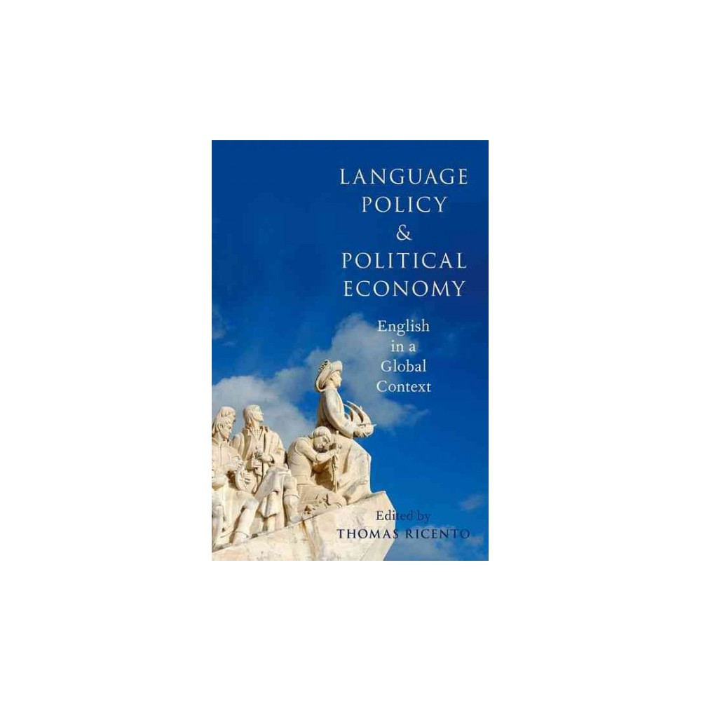 Language Policy and Political Economy : English in a Global Context (Reprint) (Paperback)