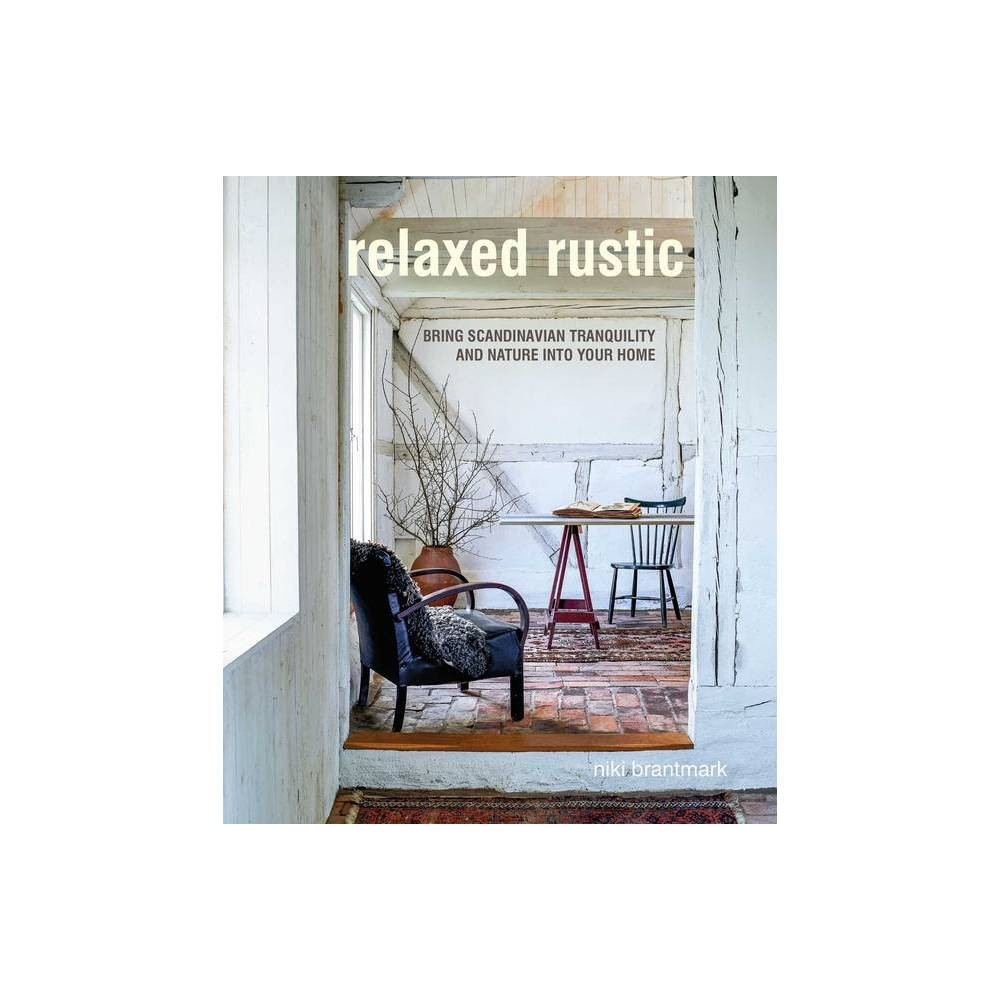 Relaxed Rustic By Niki Brantmark Hardcover