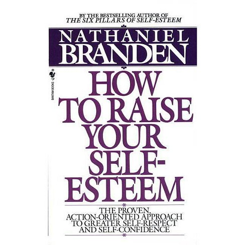 How to Raise Your Self-Esteem - by  Nathaniel Branden (Paperback) - image 1 of 1
