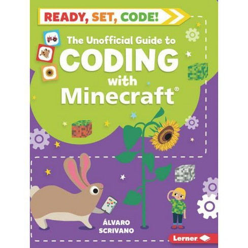 The Unofficial Guide to Coding with Minecraft - (Ready, Set, Code!) by  Alvaro Scrivano (Hardcover) - image 1 of 1