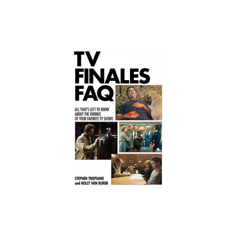 TV Finales Faq : All That's Left to Know About the Endings of Your Favorite TV Shows (Paperback)