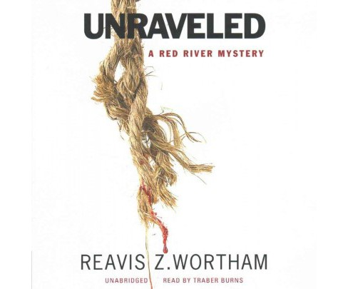 Unraveled (Unabridged) (CD/Spoken Word) (Reavis Z. Wortham) - image 1 of 1
