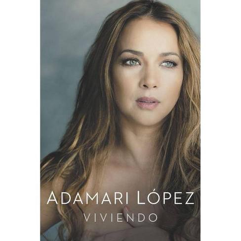 Viviendo / Living (Paperback) by Adamari Lopez - image 1 of 1