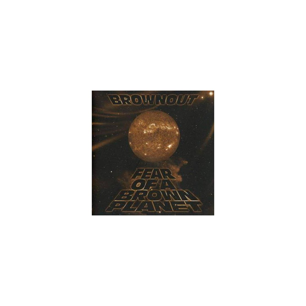Brownout Fear Of A Brown Planet Cd
