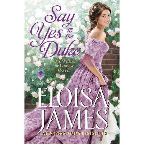 Say Yes to the Duke - by  Eloisa James (Hardcover) - image 1 of 1