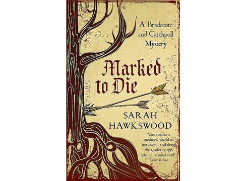 Marked to Die -  Reprint (A Bradecote and Catchpoll Mystery) by Sarah Hawkswood (Paperback) - image 1 of 1