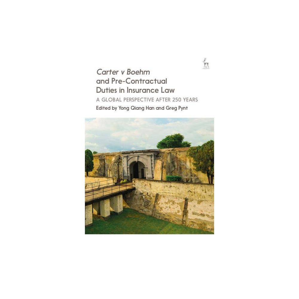 Carter V Boehm and Pre-Contractual Duties in Insurance Law - (Hardcover)