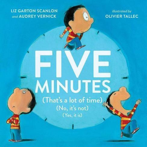 Five Minutes - by  Audrey Vernick & Liz Garton Scanlon (Hardcover) - image 1 of 1