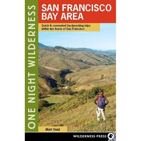 One Night Wilderness: San Francisco Bay Area - by  Matt Heid (Paperback) - image 1 of 1