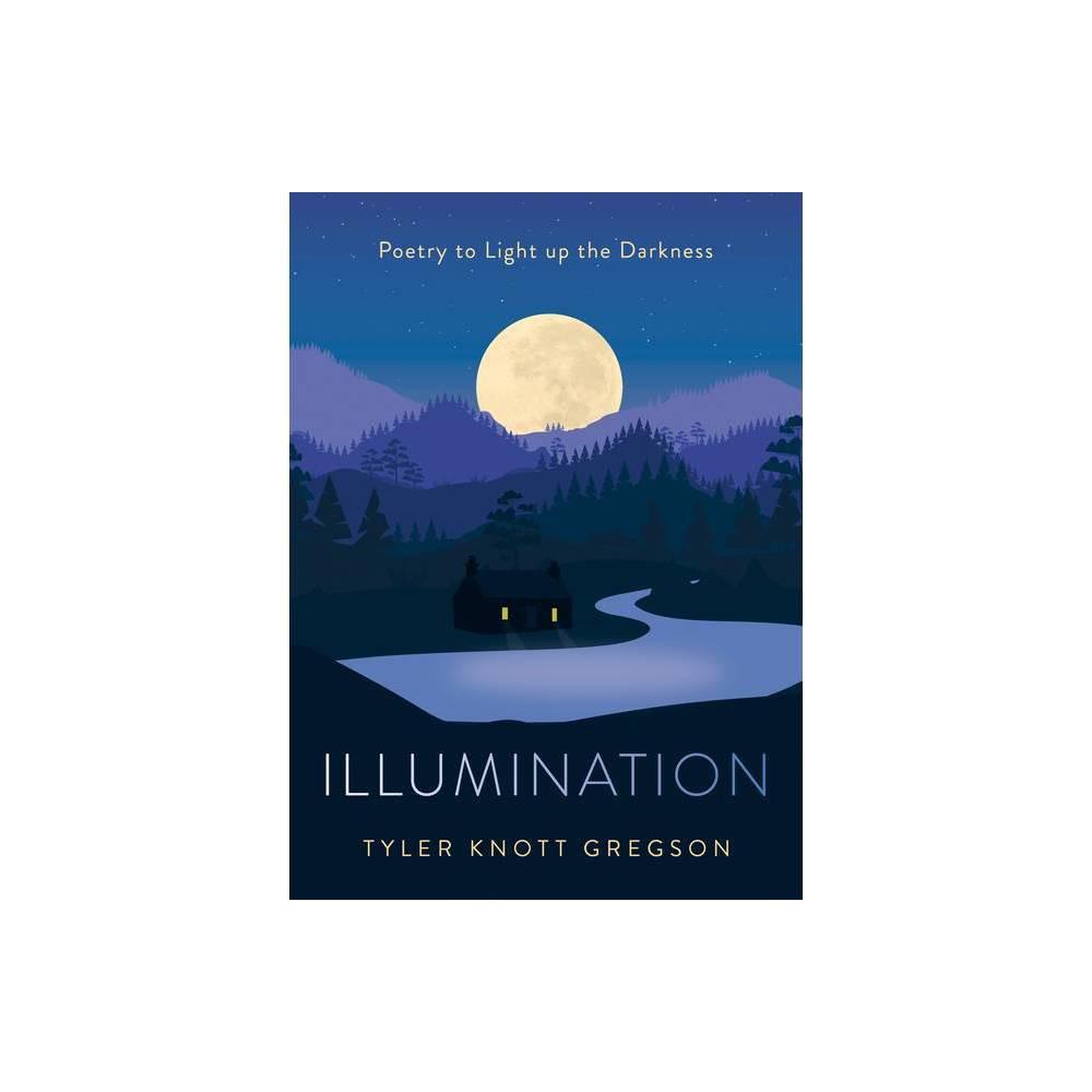 Illumination By Tyler Knott Gregson Hardcover